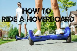 How to Ride a Hoverboard Like an Experienced Pro [4 Steps]