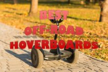 The 6 Best Off Road Hoverboards for Sale 2018