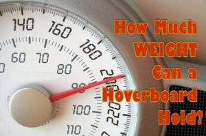 How Much Weight Can a Hoverboard Hold?