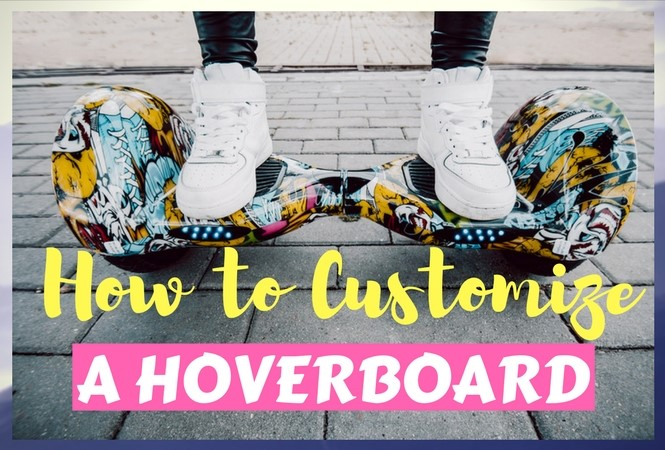 Customize a Hoverboard