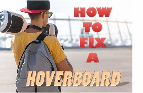 How to Fix a Hoverboard [6 Most Common Problems]