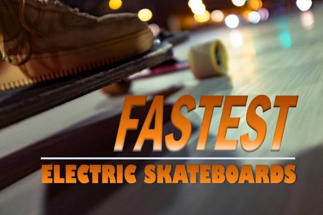 fastest electric skateboards