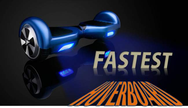 3 Fastest Hoverboards for Sale 2018 [Great Rides!]
