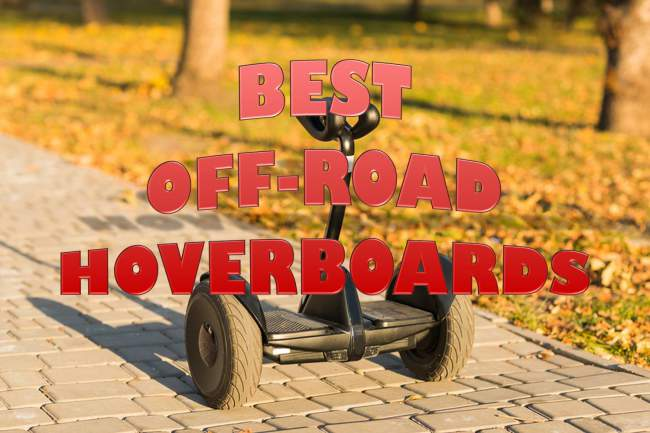 The 6 Best Off Road Hoverboards for Sale 2020
