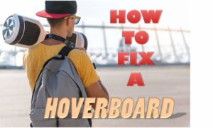 Fix a Hoverboard