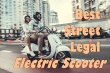 The 6 Best Street Legal Electric Scooters 2019 [UPDATED]