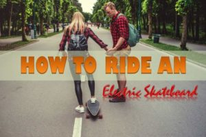 ride an electric skateboard