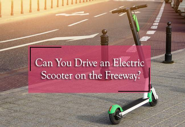 can you drive an electric scooter on the freeway