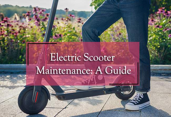 Electric Scooter Maintenance: 4 Easy Steps