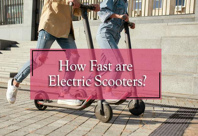 How Fast are Electric Scooters?