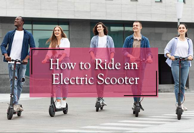 How to Ride an Electric Scooter Correctly and Safely