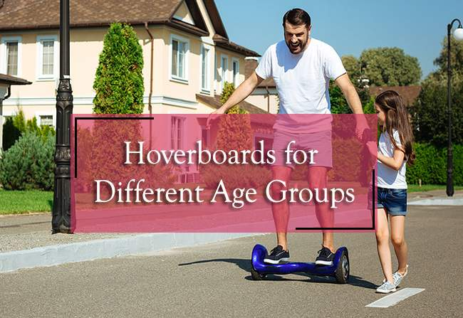 hoverboards for different age groups