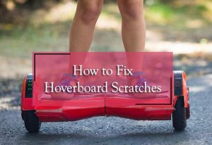 how to fix hoverboard scratches