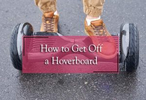 how to get off a hoverboard