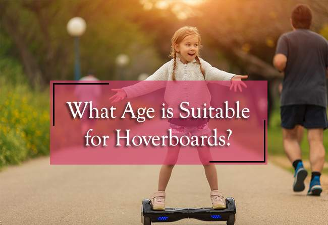 What Age is Suitable for Hoverboards?